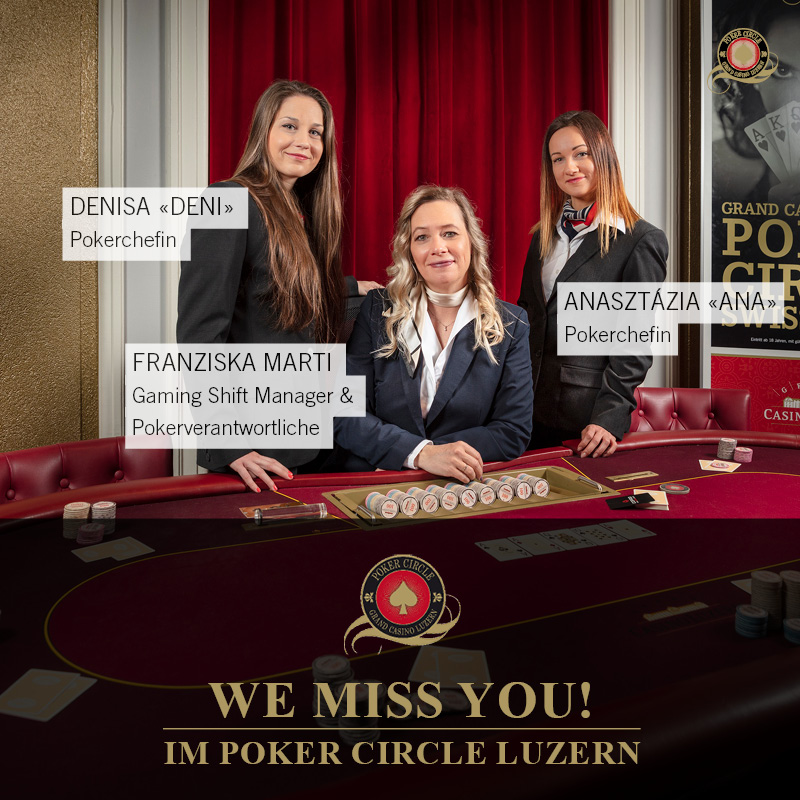 We miss you im Poker Circle Luzern